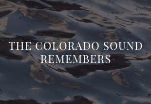 """A header image with water in the background and the words """"The Colorado Sound Remembers"""""""