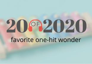 Your Favorite One-Hit Wonders